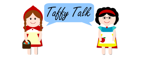Taffy Talk Blog 3