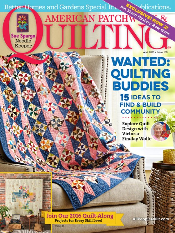 American Patchwork & Quilting&#174 April 2016 edition. &#169 2016 Meredith Corporation